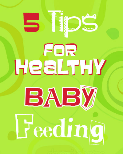 five tips for healthy baby feeding