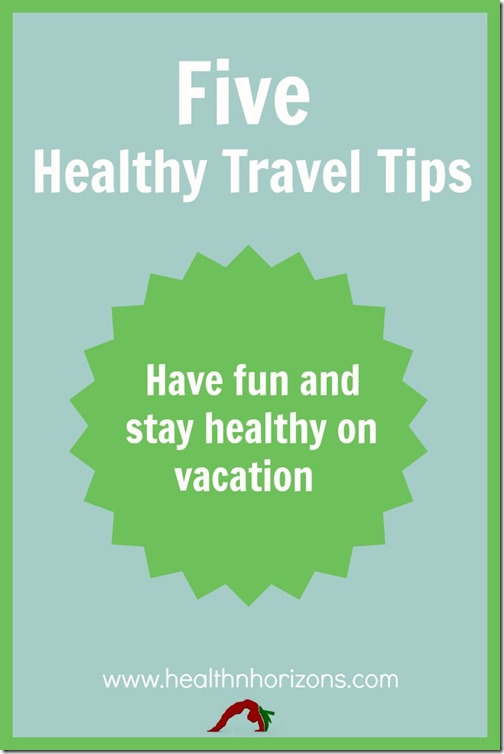 5 healthy travel tips